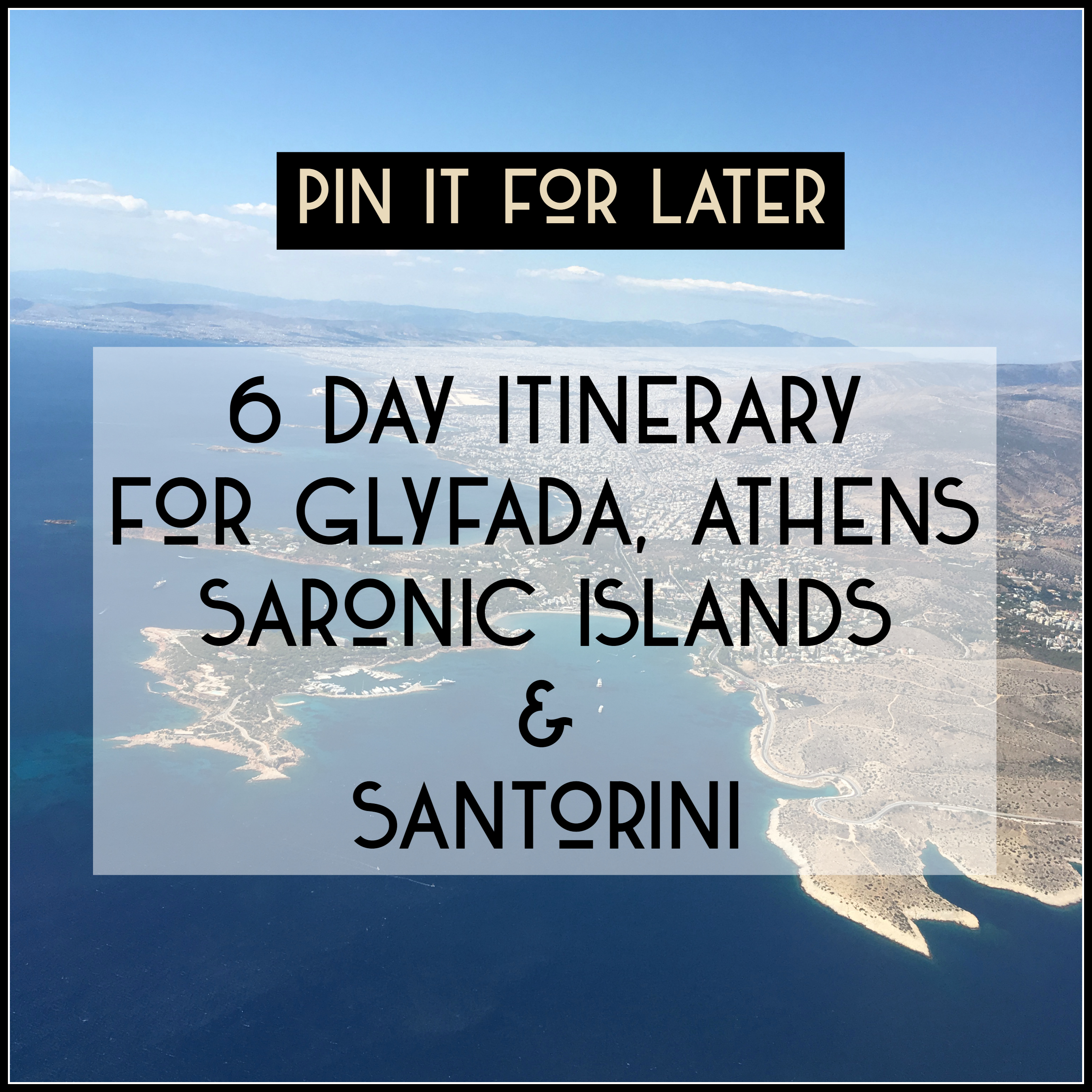 6 Day Itinerary for Glyfada, Athens, Saronic Islands and Santorini